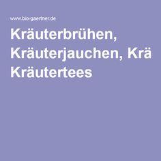Kräuterbrühen, Kräuterjauchen, Kräutertees