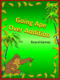 """Going Ape over Addition-Board Games-This basic facts addition game can be played with 2 to 4 players.   -Included are several sets of cards over different skills that can be used to review one or more skills. As well as a 3 different boards.   -Card sets included are:   +0 +1 +2 +3 +4  +5 +6 +7 +8 +9  +10   - Each set has a unique graphic for sorting if sets are mixed.   -I have included playing pieces and """"pouches"""" to store sets of cards. Pouches have the unique graphic for each set as…"""