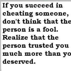 He cheating on me quotes realize that the person trusted you much