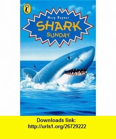 Shark Sunday Pb (Young Puffin Confident Readers) (9780140381856) Mary Rayner , ISBN-10: 0140381856  , ISBN-13: 978-0140381856 ,  , tutorials , pdf , ebook , torrent , downloads , rapidshare , filesonic , hotfile , megaupload , fileserve