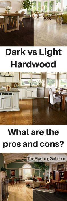 Dark vs Light hardwood floors.  What are the pros and cons for dark wood flooring?  What are the advantages and disadvantages for light hardwoods? #darkvslightfloors #darkhardwood #lighthardwood