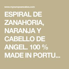 ESPIRAL DE ZANAHORIA, NARANJA Y CABELLO DE ANGEL. 100 % MADE IN PORTUGAL - MY EUROPEAN CAKES