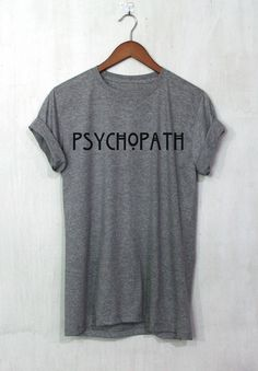 PSYCHOPATHE chemise t shirt citation tee-shirt par AppleSmileTee