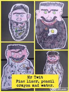 Mr Twit drawing with fine liner pen, coloured with pencil crayon and added water to create the magic. Remember to use thick paper.