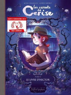 Les Carnets de Cerise, Tome 2 : Le Livre d'Hector von Joris Chamblain http://www.amazon.de/dp/2302030958/ref=cm_sw_r_pi_dp_PlcTub0GDCZCM