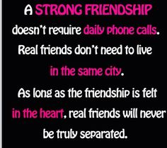 Real friends are in the heart.
