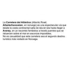 La Carretera del Atlántico (Atlantic Road, Atlanterhavsveien, en noruego) es una espectacular vía que desde la costa continental salta de isla en isla hasta. http://slidehot.com/resources/la-via-alterna-del-lago-vean-esta.47499/