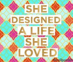 "the-glitzy-graduate: "" She Designed a Life she Loved. """