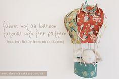 birchfabrics: Tutorial: Fabric Hot Air Balloon by The Crafty Kitty!
