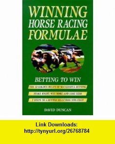Winning Horse Racing Formulae (9780572024253) David Duncan , ISBN-10: 0572024258  , ISBN-13: 978-0572024253 ,  , tutorials , pdf , ebook , torrent , downloads , rapidshare , filesonic , hotfile , megaupload , fileserve