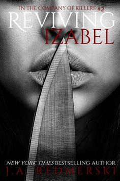 Reviving Izabel (In The Company Of Killers #2) by J.A. Redmerski
