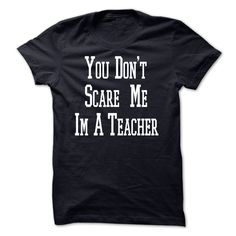 #Statestshirt... Cool T-shirts  Worth :$19.00Purchase Now  Low cost Codes View photographs & photographs of You Dont Scare Me Im a Teacher t-shirts & hoodies:If you do not completely love our design, you can SEARCH your favourite one through the use of sear....