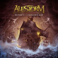 Alestorm - Sunset on the Golden Age Pirate Folk/Power Metal band from UK Thrash Metal, Death Metal, Black Metal, Dragons, Power Metal Bands, Taio Cruz, Pochette Album, Metal Albums, Best Albums