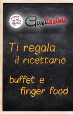 """Gustissimo.it ti regala il Ricettario """"Buffet e Fingerfood""""!"""