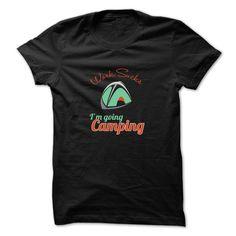 Work sucks Im going camping T Shirt #camping #camper #shirt