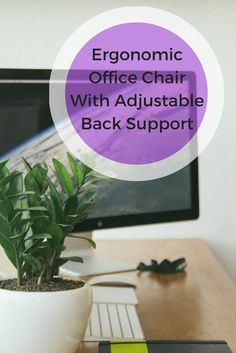 An Ergonomic Office Chair With Adjustable Back Support Is Needed If You  Work Long Hours In
