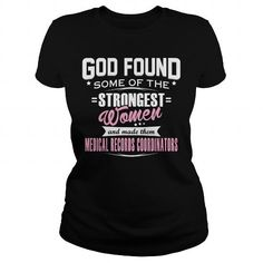 MEDICAL RECORDS COORDINATOR God Found Some Of The STRONGEST WOMEN And Made Them T Shirts, Hoodies. Check price ==► https://www.sunfrog.com/LifeStyle/MEDICAL-RECORDS-COORDINATOR--GODFOUND-Black-Ladies.html?41382