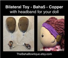 2 TOY Hearing Aid & 1 Softband for Doll - Bilateral Cochlear Baha5 - Copper by TheBahaBowtique on Etsy https://www.etsy.com/listing/597626620/2-toy-hearing-aid-1-softband-for-doll