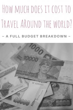 How much does it cost to travel around the world for one year? Less than you think!