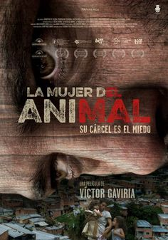"La mujer del animal (2016) ""La mujer del animal"" de Víctor Gaviria - tt4335804"