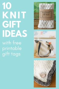 A gathering of knitted gift ideas. These knit projects make great gifts that don't go out of style or need to be sized. Knit up a stash of these gifts to keep on hand for when a last-minute gift is needed. Additionally, an Assortment of Free, Printable Gift tags that are suitable for knit gifts or handmade gifts in general.