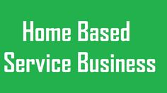 Home Based Service Business Ideas
