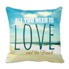 Loving the Love Pillow! Love Beach Typography Pillow that Features a Beach Photograph: http://www.beachblissdesigns.com/2015/06/all-you-need-is-love-typography-pillow.html