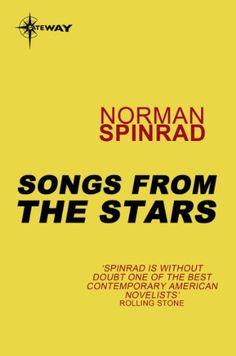 Songs from the Stars (English Edition) de Norman Spinrad http://www.amazon.es/dp/B0061QGLEG/ref=cm_sw_r_pi_dp_Nh1Bwb1730QA0