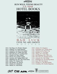 """InVogue Records Page Liked · 18 hrs ·     We are proud to announce the InVogue Records """"Run Wild, Young Beauty"""" Tour featuring Hotel Books with support from Bad Luck , Until We Are Ghosts , and Motives  10.12 San Diego, CA @ Woody's Burgers 10.13 Anaheim, CA @ Chain Reaction 10.14 Camarillo, CA @ Rock City Studios... See More"""