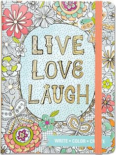 Live Love Laugh Adult Coloring Journal Write Color Relax By