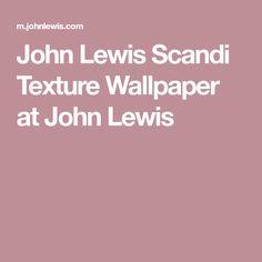 John Lewis Scandi Texture Wallpaper at John Lewis