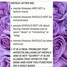 Don't fake mental illness to seem 'quirky' or whatever the fuck your trying to do when there are people who are genuinely struggling to get through everyday life, okay