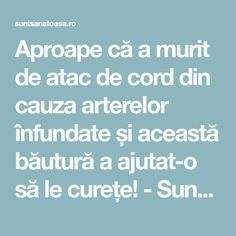 Aproape că a murit de atac de cord din cauza arterelor înfundate și această băutură a ajutat-o să le curețe! - Sunt Sanatoasa Arthritis Remedies, Metabolism, Good To Know, Natural Remedies, Cardio, Cancer, Health Fitness, Healthy Recipes, Sport