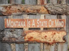 Montana Is A State Of Mind Sign Made In Montana by BearlyInMontana, $35.00