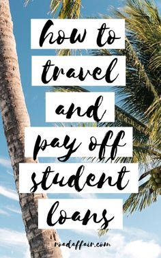 Why choose between travel and paying of your student loans when you can do both at the same time? Don't believe us? We will show you how.