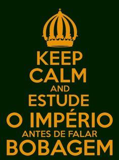 Keep Calm, History Memes, Brazil, Empire, Royalty, Nerd, Crown, Pop, Wallpaper