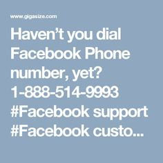 Haven't you dial Facebook Phone number, yet? 1-888-514-9993 #Facebook support #Facebook customer support #Facebook phone number #Facebook support number If you are looking for the reliable help for your Facebook issues  then all you need to do is to make a call at Facebook Phone Number1-888-514-9993 to claim the following services:- Cent-percent assurance from our techies.Facebook timeline settings can be managed.Change your 'Privacy' settings. for more visit us our website…