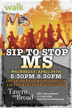SIP to STOP MS Stop MS April 29, 2015 Get your 1st domestic draft, house mixed drink or wine free with a donation! Also dont miss our half price drinks and appetizers Stop by at 5:30 and continue on with us till 8:30