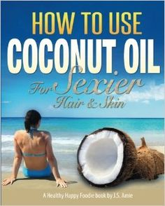 How To Use Coconut Oil For Sexier Hair Skin A Practical Guide To Improving Your Skin and Hair With Viva Organic Virgin Coconut Oil Coconut Health Recipes and Remedies Volume 1 * You can find out more details at the link of the image. Beauty Regimen, Health Recipes, Hair Health, Organic Recipes, Your Skin, Coconut Oil, Improve Yourself, Remedies, Household
