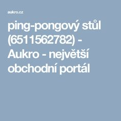 ping-pongový stůl (6511562782) - Aukro - největší obchodní portál