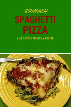 This is great for when you want pizza, but your skinny jeans say salad!  21 Day Fix approved!  http://thatswhatsfordinner.blogspot.com/2013/02/spinach-spaghetti-pizza.html