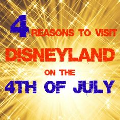 4 Reasons to Visit Disneyland on the 4th of July | Get Away Today Vacations - Official Site