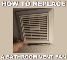Pictures In Gallery How to replace a noisy or broken bathroom vent fan