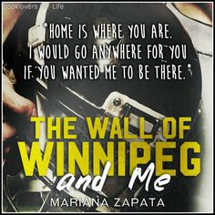 The Wall of Winnipeg and Me by Mariana Zapata ♥ (Click to read my review) #book #quote