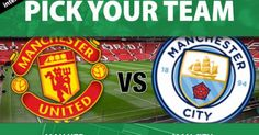 Pick the Man City team vs Manchester United for the derby