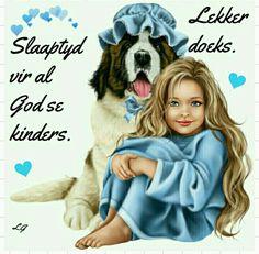 Good Night Blessings, Good Night Wishes, Good Night Quotes, Lekker Dag, Good Knight, Good Night Sleep Tight, Goeie Nag, Afrikaans, Good Morning