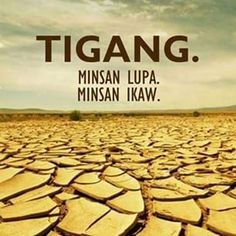 Tigang... Pinoy Quotes, Me Quotes, Qoutes, Images Wallpaper, Baybayin, Hugot Lines, Tagalog, Hilarious, Funny