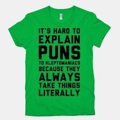 It's Hard to Explain Puns....omg hahaha!  @Trisha O'Neal