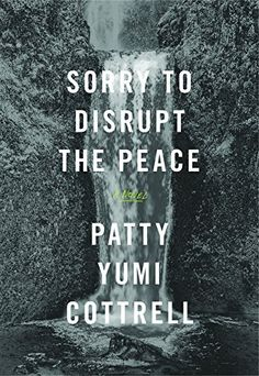 Sorry to Disrupt the Peace: A Novel by Patty Yumi Cottrell https://www.amazon.com/dp/B01MRO52FD/ref=cm_sw_r_pi_dp_x_wHpMybFRKJYFK