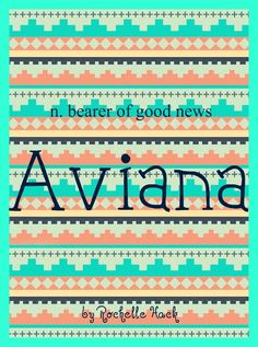 Baby Girl Name: Aviana. Meaning: Bearer of Good News. Origin ...